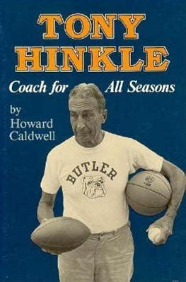 Book Review For All Season by Tony Hinkle Coach For All Seasons By Howard Caldwell
