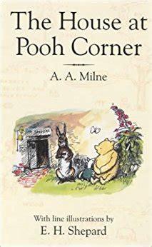 Novel Grafis The House At Pooh Corner A A Milne the house at pooh corner winnie the pooh co uk a a milne e h shepard