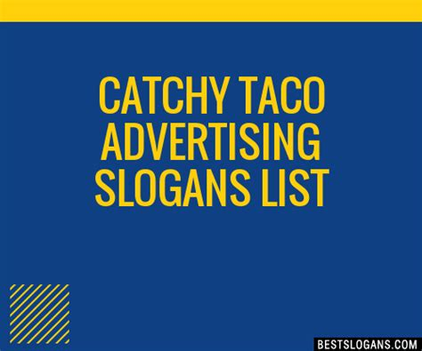 catchy taco advertising slogans list taglines