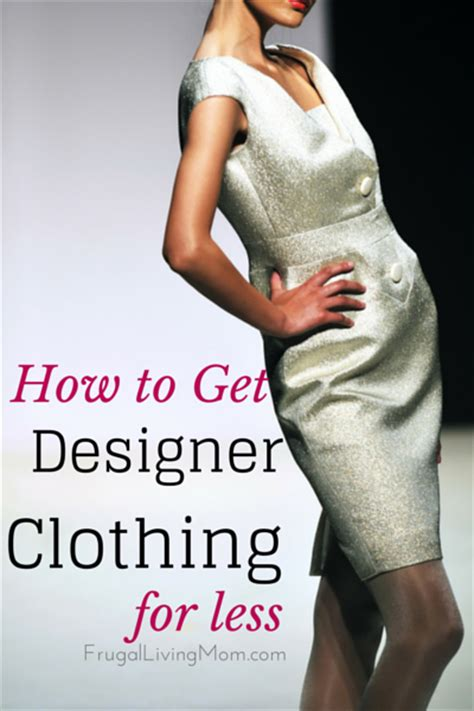 how to get designer clothing for less