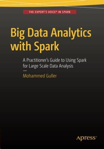 data analytics a complete guide on data analytics agile project management and hacking adware malware neural networks big data data science itil scrum books 9781484209653 big data analytics with spark a