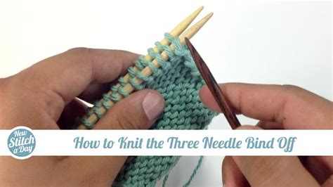bind 3 knitting how to knit the three needle bind newstitchaday