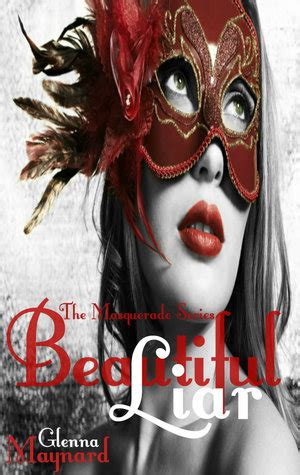 beautiful liar books beautiful liar the masquerade series 2 by glenna