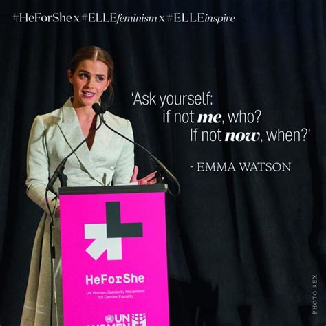 emma watson quote if not now when elleuk on twitter quot ask yourself if not me who if not
