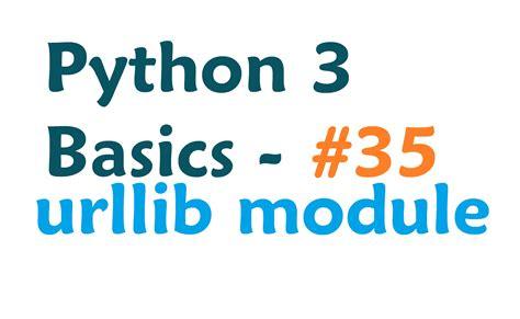tutorial python urllib python 3 programming tutorial urllib module youtube