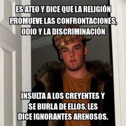 Memes De Religion - meme scumbag steve es ateo y dice que la religi 243 n