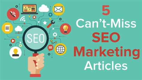 Seo Marketing Company 5 by 5 Can T Miss Seo Marketing Articles Scribblelive