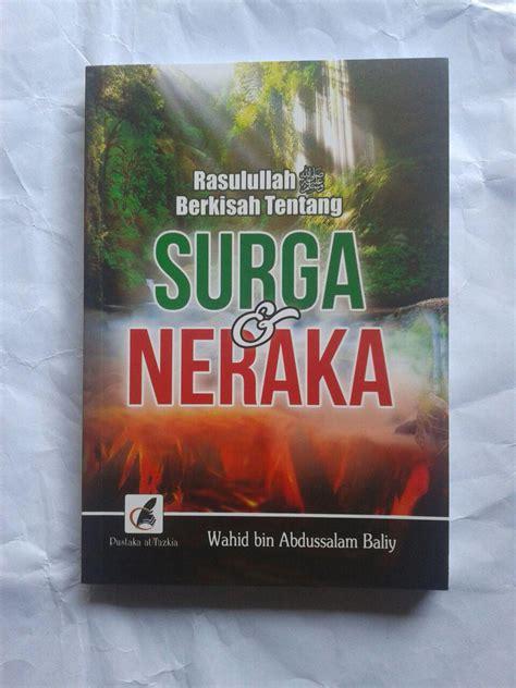 Buku Rasul Juga Manusia buku rasulullah berkisah tentang surga neraka