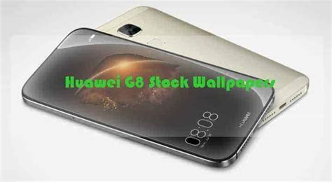 themes huawei g8 download huawei g8 stock wallpapers for any smartphone