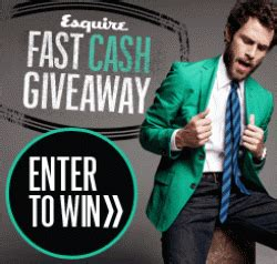 Fast Cash Sweepstakes - esquire fast cash sweepstakes
