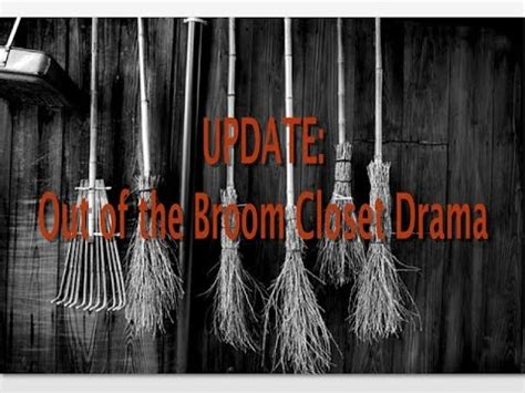 Drama Closet by Update Out Of The Broom Closet Drama