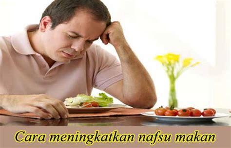 cara membuat oralit orang dewasa meningkatkan nafsu makan pada orang dewasa adhimedia