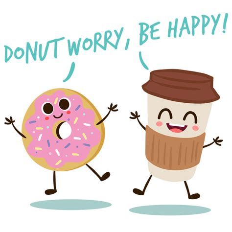 Dont Worry Be Happy don t worry be happy donut pun neatoshop