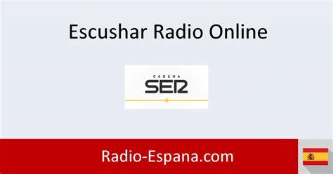 cadena ser en directo escuchar radio cadena ser en directo escuchar radio online