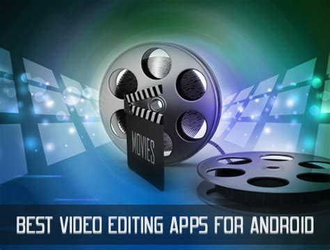 editing apps for android 5 best free editing apps for android