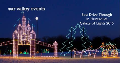 Huntsville Botanical Gardens Galaxy Of Lights Best Drive Through In Huntsville Galaxy Of Lights 2015 Our Valley Events