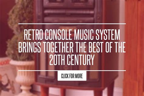 Retro Console System Brings Together The Best Of The 20th Century retro console system brings together the best of the