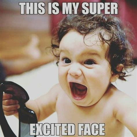 Super Happy Face Meme - 25 best ideas about funny excited face on pinterest