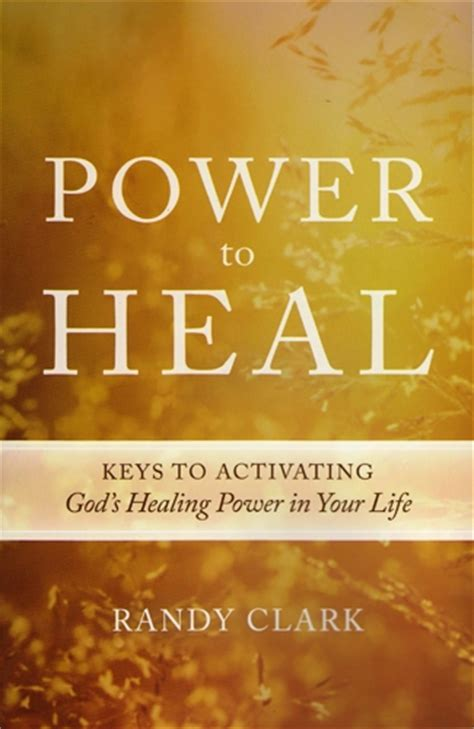 Power To Heal by Arsenalbooks Randy Clark Power To Heal To