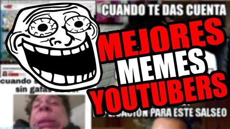imagenes memes de artistas 161 los mejores memes de youtubers youtube