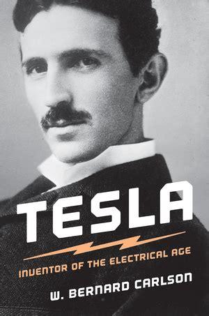 Who Created Tesla Carlson W Bernard Tesla Inventor Of The Electrical Age