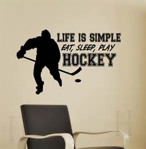Hockey Wall Stickers Hockey Wall Decal Life Is Simple Eat Sleep Play By
