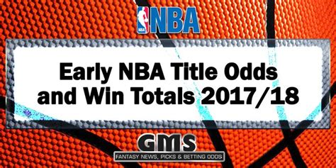 2017 18 nba season record projections award predictions early nba title odds and win totals 2017 18 get more sports