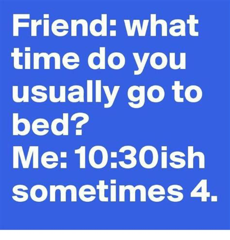 what time do you go to bed 25 best memes about dank dank memes