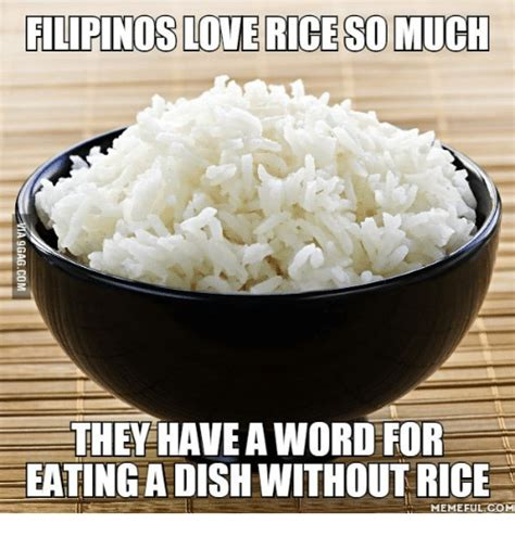 Phone In Rice Meme - filipinos love rice so much they haveaword for