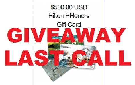 Hilton Hhonors Gift Card Rewards - last call loyaltylobby giveaway 500 hilton gift card loyaltylobby