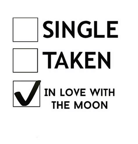 Single Taken Memes - l single taken in love with the moon meme on me me