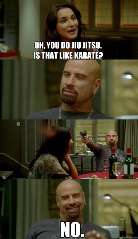 Kickboxing Meme - oh you do jiu jitsu is that like karate no skinhead