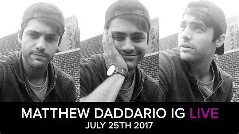 matthew daddario on instagram matthew daddario s live on instagram on july 25th 2017