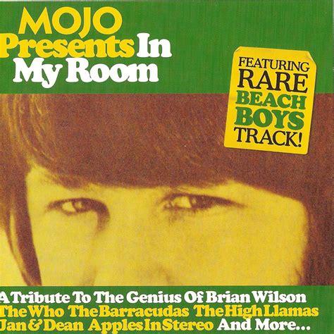 boys in my room mp3 mojo presents in my room brian wilson the boys mp3 buy tracklist