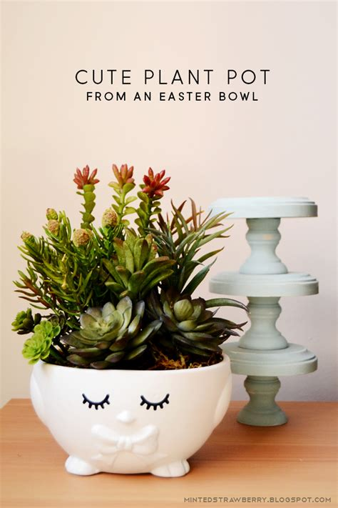 cute pots for plants diy cute pots from easter bowls minted strawberry