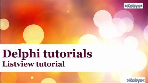 tutorial delphi youtube listview delphi tutorial youtube