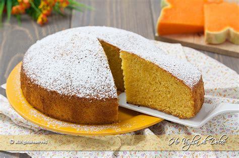 ricette con la zucca mantovana torta alla zucca sofficissima ricetta ho voglia di dolce