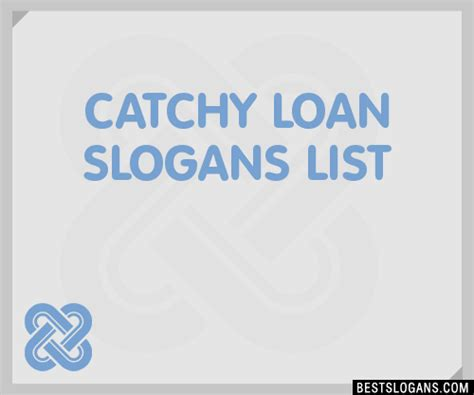 catchy loan slogans list taglines phrases names