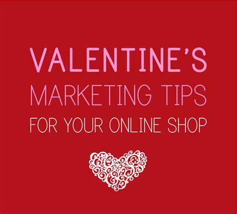 valentine s day marketing tips for your shop