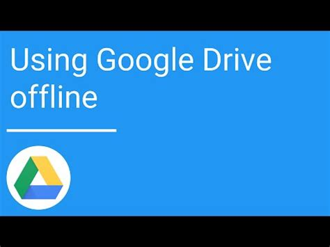 drive offline google drive using drive offline youtube