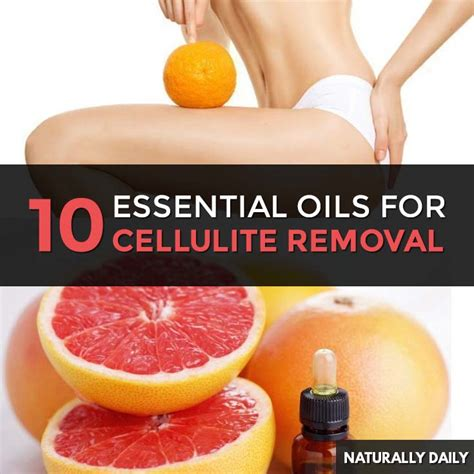 best cellulite removal top 10 essential oils for cellulite removal how to use