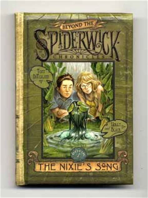 beyond the spiderwick chronicles 1416990119 the nixie s song 1st edition 1st printing tony diterlizzi holly black books tell you why