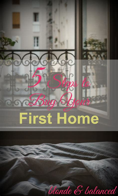 what steps should i take to buy a house 5 steps to buy your first home blonde balanced