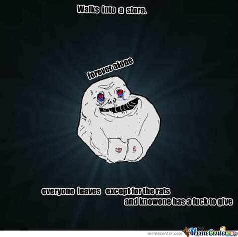 For Ever Alone Meme - for ever alone first meme by trape000 meme center