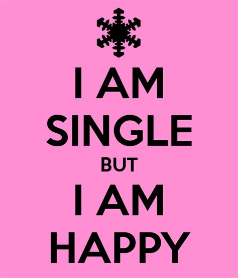 I Am Single i am single but i am happy poster 666 keep calm o matic