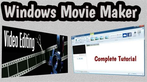 Windows Movie Maker Complete Tutorial | windows movie maker complete tutorial youtube