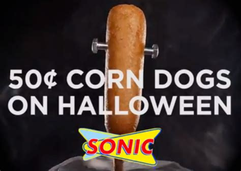 50 cent corn dogs 50 corn dogs at sonic 10 31 only