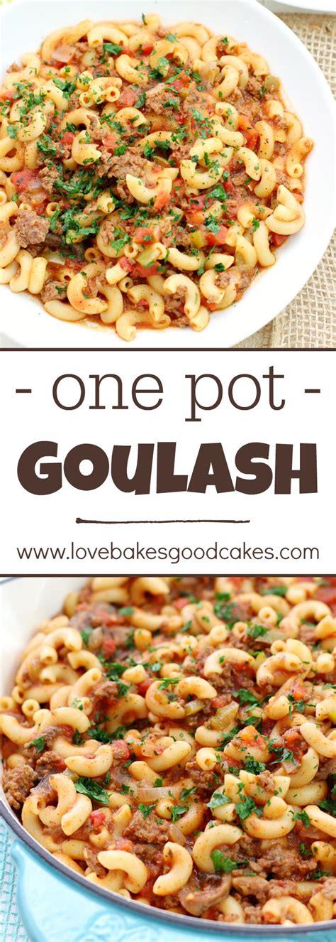 one pot comfort food one pot goulash comfort foods noodles and paleo