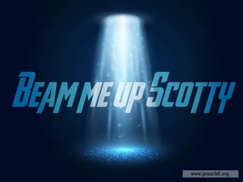 Beam Me Up Scotty sermon by title beam me up scotty