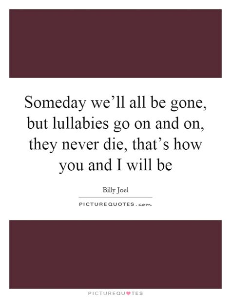 billy someday never comes someday we ll all be but lullabies by billy joel